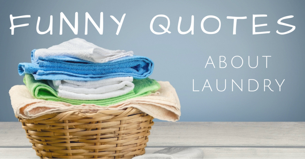10 Funny Laundry Quotes - Linen Finder