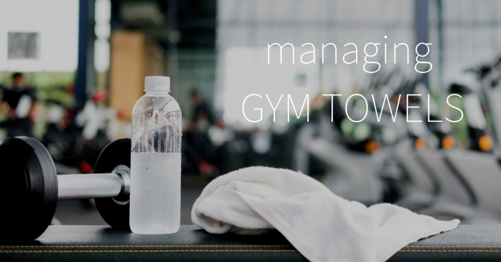 managing GYM TOWELS
